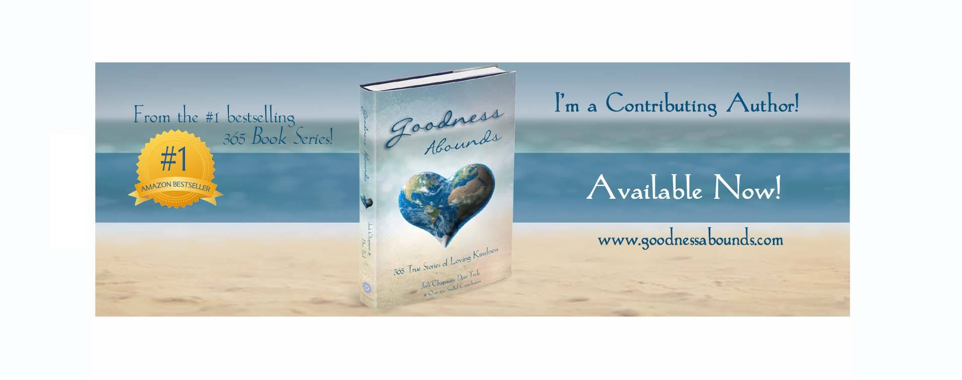 Sharon Smith is a contributing author in Goodness Abounds: 365 True Stories of Loving Kindness, an Amazon Bestseller.